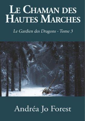 Le Chaman des Hautes Marches, Andréa Jo Forest