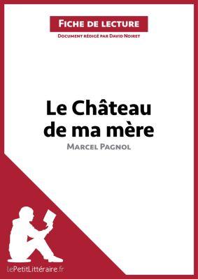 Le Château de ma mère de Marcel Pagnol (Fiche de lecture), lePetitLittéraire.fr, David Noiret