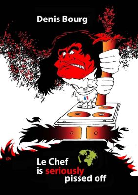 Le Chef Is Seriously Pissed Off, DENIS BOURG