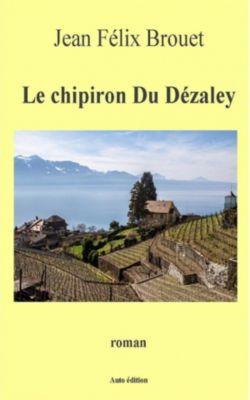 Le chipiron du Dézaley, Jean Félix Brouet
