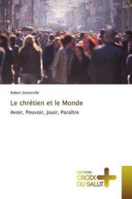 Le chrétien et le Monde, Robert Somerville