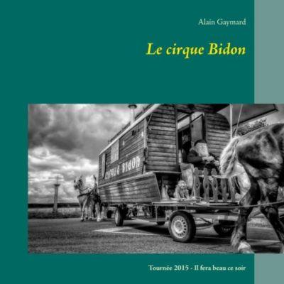 Le cirque Bidon 2015, Alain Gaymard