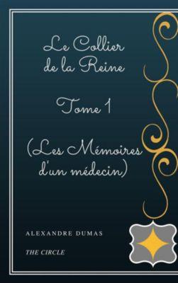 Le Collier de la Reine - Tome I (Les Mémoires d'un médecin), Alexandre Dumas
