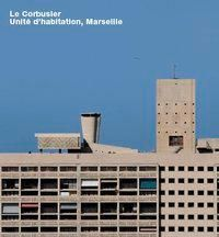 Le Corbusier, Unite d'Habitation, Marseille, LeCorbusier, Alban Janson, Carsten Krohn