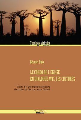 Le Credo de l'Eglise en dialogue avec les cultures, Bujo Bénézet