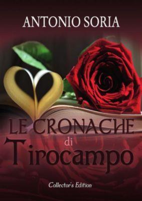 Le Cronache di Tirocampo (Collector's Edition), Antonio Soria
