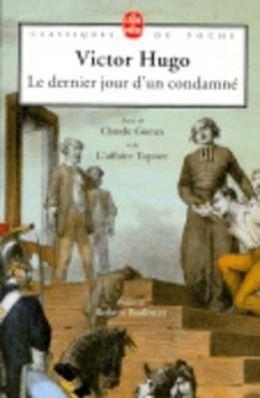Le dernier jour d'un condamné, Victor Hugo