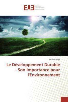 Le Développement Durable - Son Importance pour l'Environnement, Afi Enyo Vuti