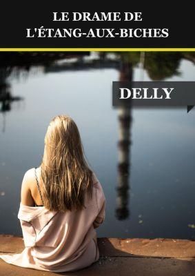 Le drame de l'étang-aux-biches, . . Delly