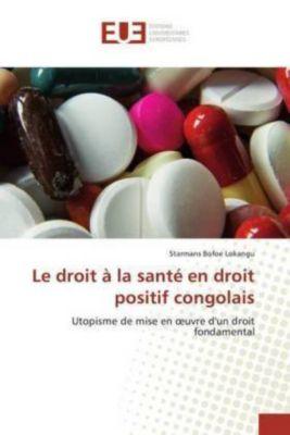 Le droit à la santé en droit positif congolais, Starmans Bofoe Lokangu