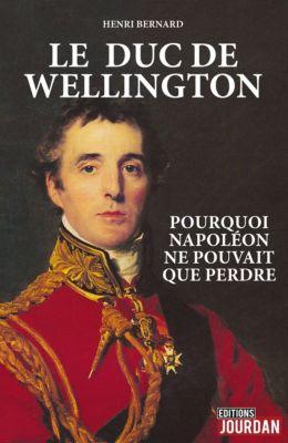 Le duc de Wellington, Henri Bernard