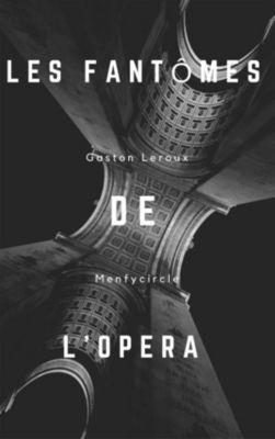 Le Fantôme de l'Opéra, Gaston Leroux