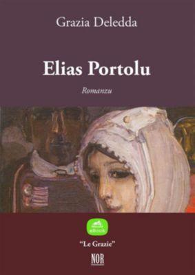 Le Grazie: Elias Portolu, Grazia Deledda