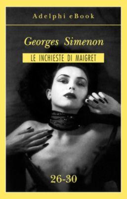 Le inchieste di Maigret: raccolte: Le inchieste di Maigret 26-30, Georges Simenon