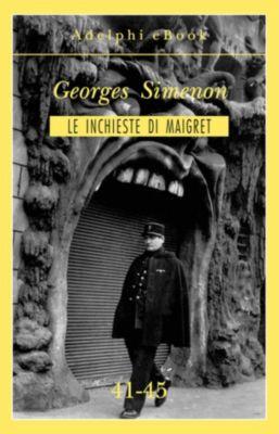 Le inchieste di Maigret: raccolte: Le inchieste di Maigret 41-45, Georges Simenon