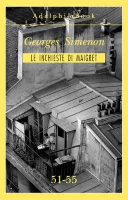 Le inchieste di Maigret: raccolte: Le inchieste di Maigret 51-55, Georges Simenon
