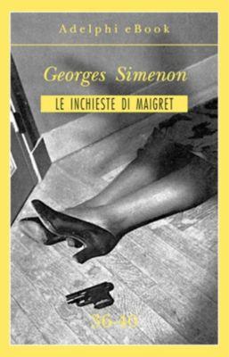 Le inchieste di Maigret: raccolte: Le inchieste di Maigret 36-40, Georges Simenon