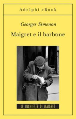 Le inchieste di Maigret: romanzi: Maigret e il barbone, Georges Simenon
