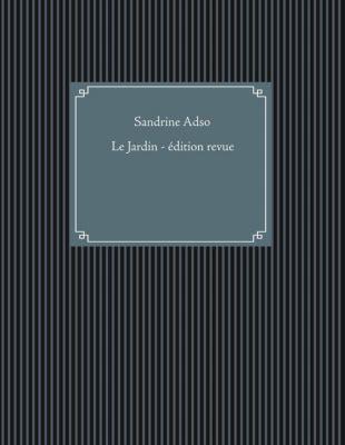 Le Jardin, Sandrine Adso