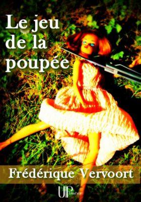 Le jeu de la poupée, Frédérique Vervoort