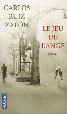 Le jeu de l'ange, Carlos Ruiz Zafón