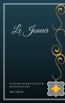 Le Joueur, Fyodor Mikhailovich Dostoyevsky