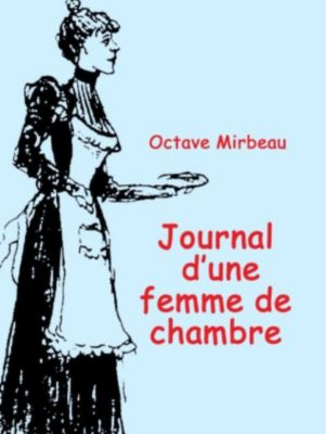 Le Journal d'une jeune femme de chambre, Octave Mirbeau