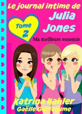 Le journal intime de Julia Jones - Ma meilleure ennemie, Katrina Kahler