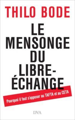 Le mensonge du libre-échange, Thilo Bode
