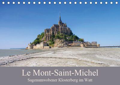 Le Mont-Saint-Michel - Sagenumwobener Klosterberg im Watt (Tischkalender 2019 DIN A5 quer), LianeM