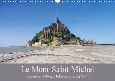 Le Mont-Saint-Michel - Sagenumwobener Klosterberg im Watt (Wandkalender 2019 DIN A3 quer), LianeM
