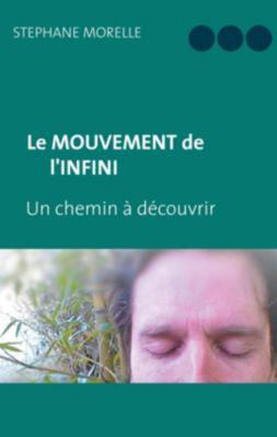 Le Mouvement de l'Infini, Stéphane Morelle