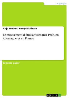 Le mouvement d'étudiants en mai 1968, en Allemagne et en France, Anja Weber, Romy Eichhorn