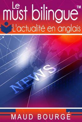 Le must bilingue™ - L'actualité en anglais, Maud Bourgé