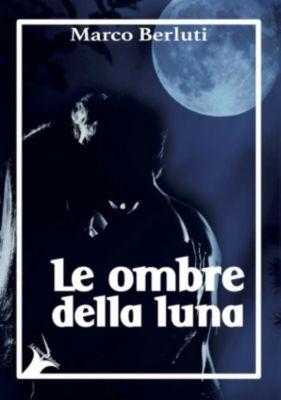 Le ombre della luna, Marco Berluti