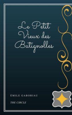 Le Petit Vieux des Batignolles, Émile Gaboriau