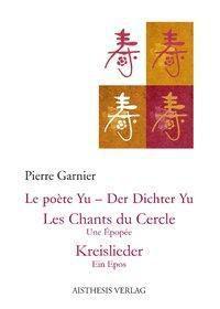 Le Poet Yu - Der Dichter Yu - Pierre Garnier |