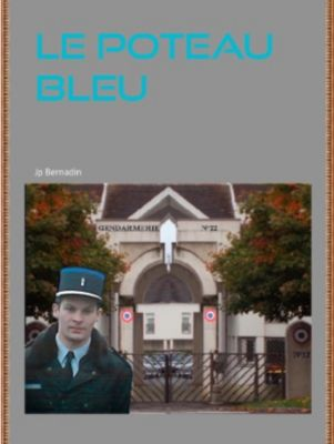 Le Poteau Bleu, Jp Bernadin