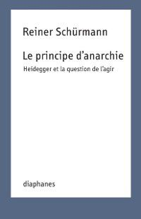 Le principe d'anarchie, Reiner Schurmann