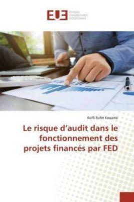 Le risque d'audit dans le fonctionnement des projets financés par FED, Koffi Rufin Kouame