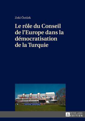 Le rôle du Conseil de l'Europe dans la démocratisation de la Turquie, Zeki Öztürk