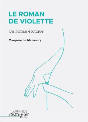 Le Roman de Violette, Marquise de Mannoury