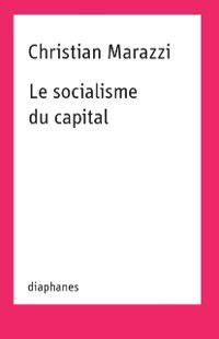 Le socialisme du capital, Christian Marazzi