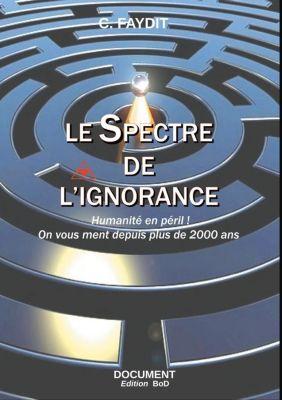 Le Spectre de l'ignorance, C. Faydit