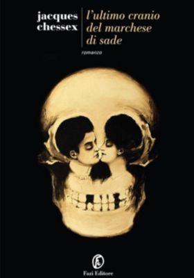 Le strade: L'ultimo cranio del marchese di Sade, Jacques Chessex