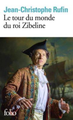 Le tour du monde du roi Zibeline, Jean-Christophe Rufin