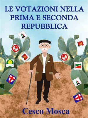 Le votazioni nella prima e seconda Repubblica., Cesco Mosca