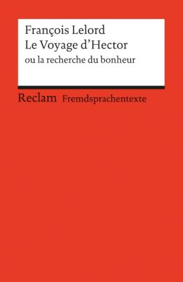 Le Voyage d' Hector ou la recherche du bonheur - François Lelord  