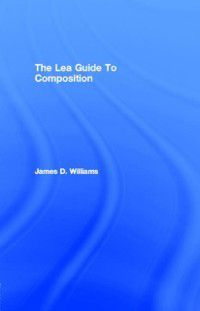 Lea Guide To Composition, James D. Williams
