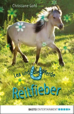 Lea und die Pferde - Reitfieber, Christiane Gohl